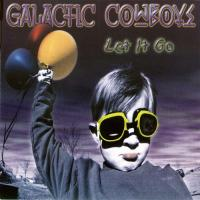 Galactic Cowboys-Let It Go