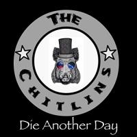 The Chitlins-Die Another Day