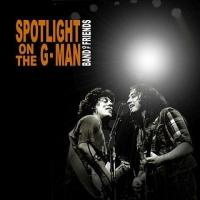 Band Of Friends-Spotlight On The G-Man