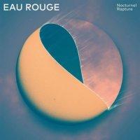 Eau Rouge-Nocturnal Rapture