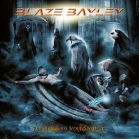 Blaze Bayley-The Man Who Would Not Die