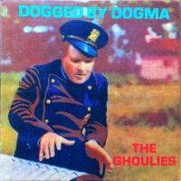 The Ghoulies-Dogged By Dogma