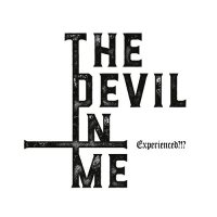 Experienced ?!?-The Devil In Me