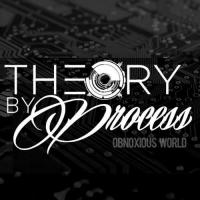 Theory by Process-Obnoxious World