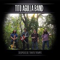 Tito Agulla Band-Despues De Tanto Tiempo