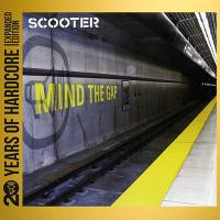 Scooter-Mind The Gap (20 Years Of Hardcore Expanded Edition 2013)