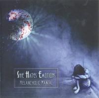 She Hates Emotions-Melancholic Maniac