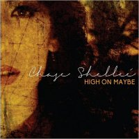 Chase Shellee-High On Maybe