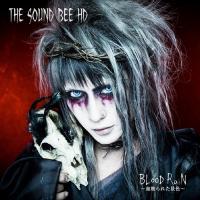The Sound Bee HD-BLooD RaiN ~血塗られた景色~ (BLooD RaiN ~Chinurareta Keshiki~)