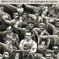Rile 9 Collective-No Apologies No Regrets