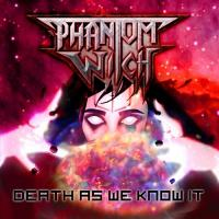 Phantom Witch-Death As We Know It