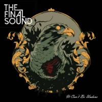 The Final Sound-It Can\'t Be Undone