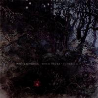 White Birches-When The Street Calls