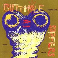 Butthole Surfers-Independent Worm Saloon