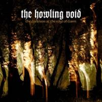 The Howling Void-The Darkness At The Edge Of Dawn