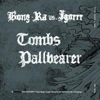 Bong-Ra / Igorrr-Tombs & Pallbearer (Split)