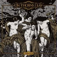 On Thorns I Lay-Threnos