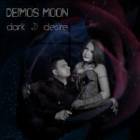 Deimos Moon-Dark Desire