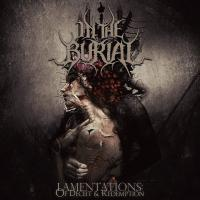 In The Burial-Lamentations: Of Deceit & Redemption