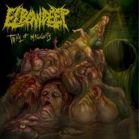 Elbow Deep-Trail of Maggots