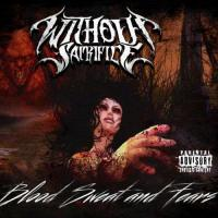 Without Sacrifice-Blood Sweat And Fears
