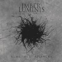 Imber Luminis-Same Old Silences