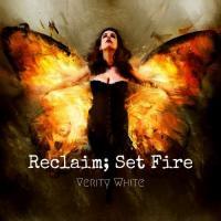 Verity White - Reclaim Set Fire mp3