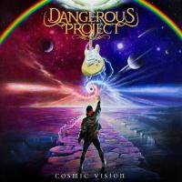 Dangerous Project-Cosmic Vision