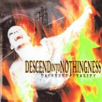 Descend into Nothingness-Darkened Reality