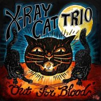 X Ray Cat Trio-Out For Blood