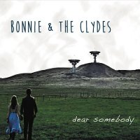 Bonnie & the Clydes-Dear Somebody
