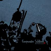 Corporate Soldiers-All That\'s Lost