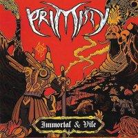Primitiv-Immortal & Vile