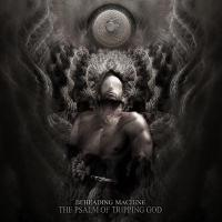 Beheading Machine-The Psalm Of Tripping God