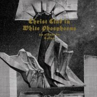 Caina-Christ Clad In White Phosphorus
