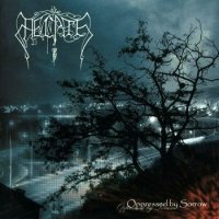 Hecate-Oppressed By Sorrow