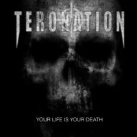 Teronation-Your Life Is Your Death