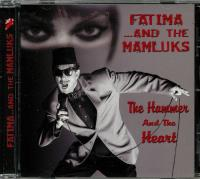 Fatima ...And The Mamluks-The Hammer And The Heart
