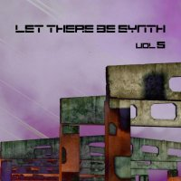 VA-Let There Be Synth - Volume 5.2