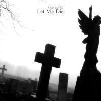 Sad Blyte-Let Me Die