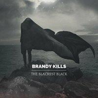Brandy Kills-The Blackest Black