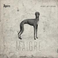 Igorrr & Ruby My Dear-Maigre