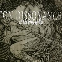 Ion Dissonance-Cursed