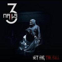 Set For The Fall-Three Nails