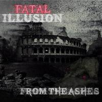 Fatal Illusion-From The Ashes