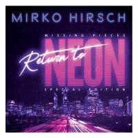 Mirko Hirsch-Missing Pieces - Return to Neon (Special Edition Version Two)