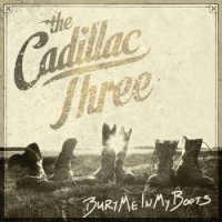 The Cadillac Three-Bury Me In My Boots