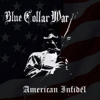 Blue Collar War-American Infidel