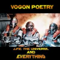 Vogon Poetry-Life, The Universe And Everything