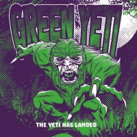 Green Yeti-The Yeti Has Landed